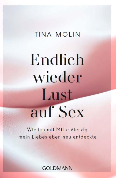 Endlich wieder Lust auf Sex von Tina Molin Buchcover